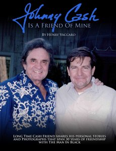 """Johnny Cash is a Friend of Mine"" by Henry Vaccaro Sr. is available on Amazon.com."